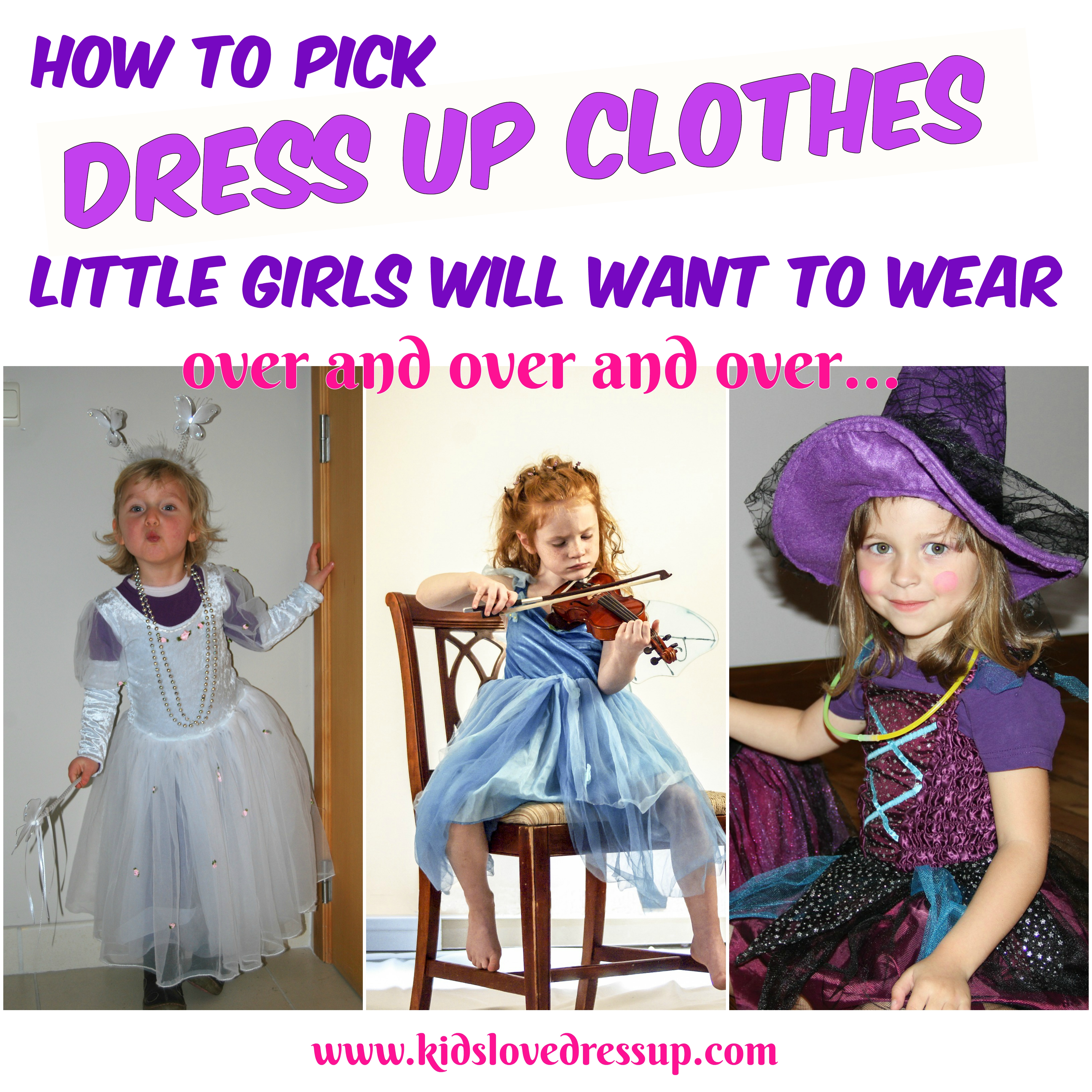 How To Pick Dress Up Clothes Little Girls Will Want To Wear Over and Over... www.kidslovedressup.com