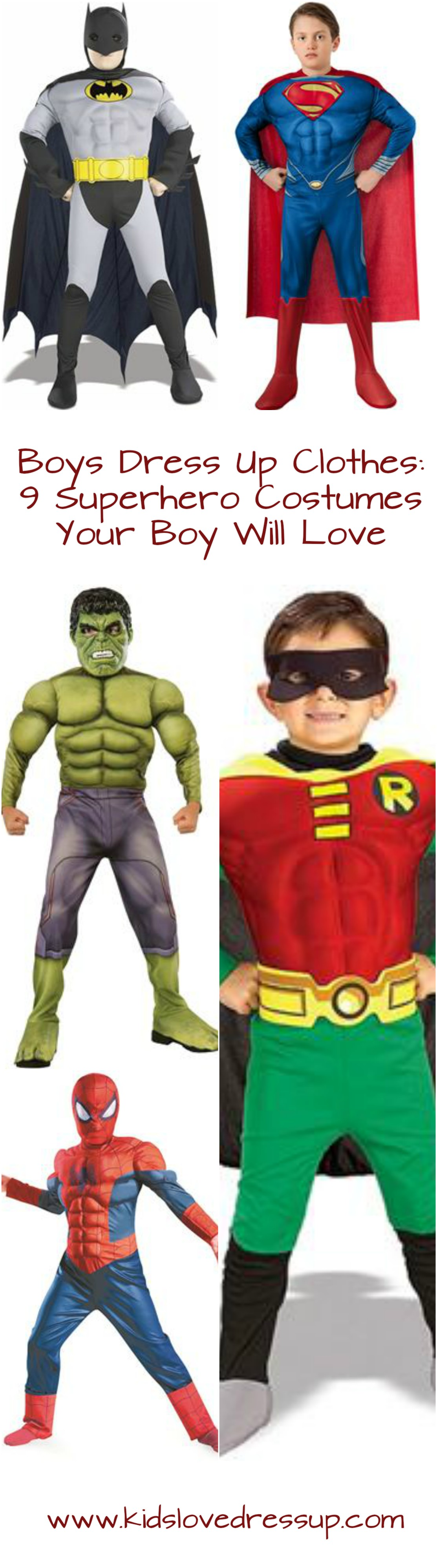 Superhero Dress Up For Boys! Looking for some great superhero costumes for boys? Look no further - we've got you covered. Kidslovedressup.com will show you which superhero costumes are the BEST! Superman costume, batman costume, the hulk costume, Robin costume, Spiderman costume, Captain America Costume, The Flash Costume, Superman Costume, Ironman Costume, and Super-Me Costume!