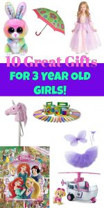 What are some of the best gifts for 3 year old girls? Check out 10 great ones here!