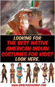 Here are the best Native American Indian Costumes For Kids! Indian princess costumes, indian maiden costumes, girls indian outfits, boys warrior costumes, indian boy costumes, indian kids costumes!