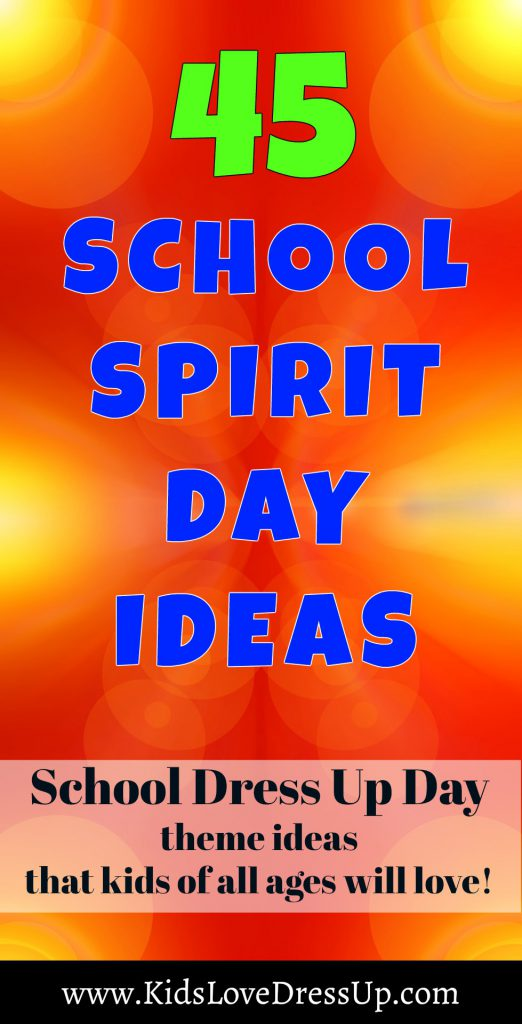 45 School Spirit Day Ideas That Kids Of All Ages Will Love For