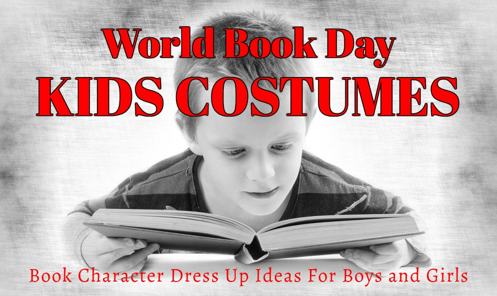 World Book Day Costumes and Book Character Dress Up Day Ideas for Kids at www.kidslovedressup.com