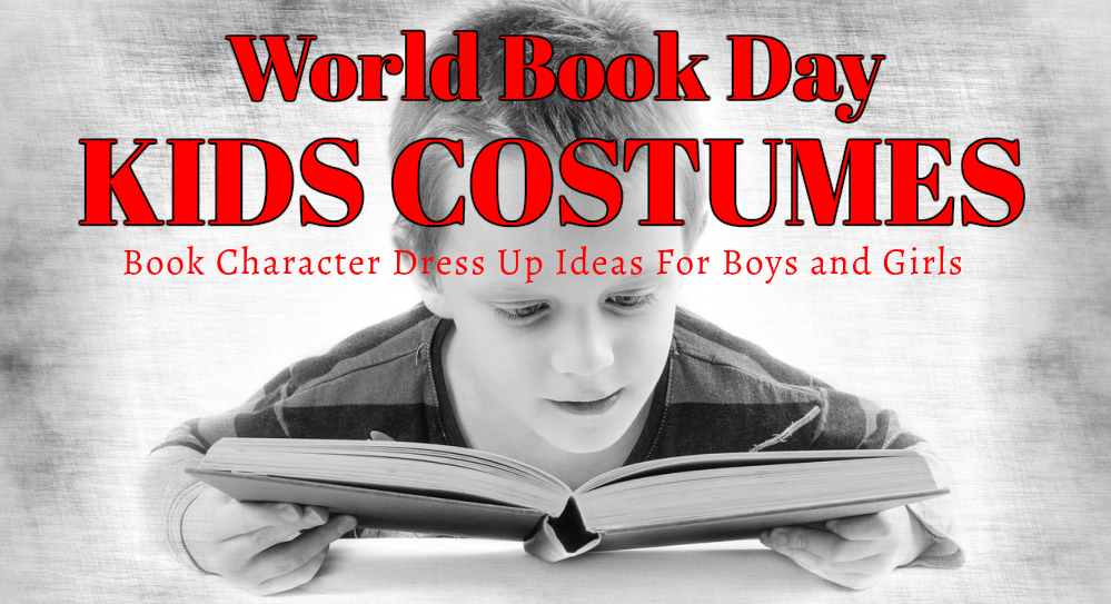 World Book Day Kids Costumes and Book Character Dress Up Day Ideas for Kids at www.kidslovedressup.com